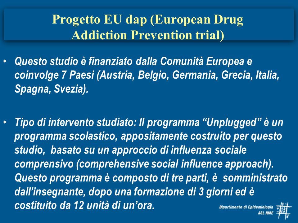 Progetto EU dap (European Drug Addiction Prevention trial)