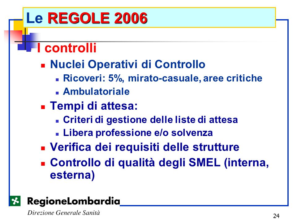 Le REGOLE 2006 I controlli Nuclei Operativi di Controllo