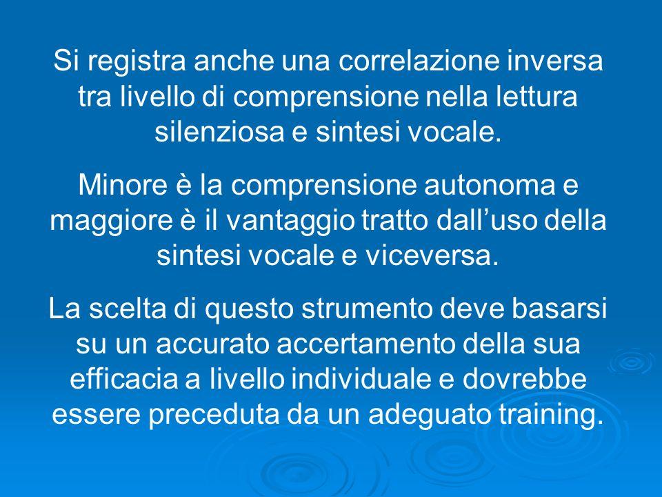 Si registra anche una correlazione inversa tra livello di comprensione nella lettura silenziosa e sintesi vocale.