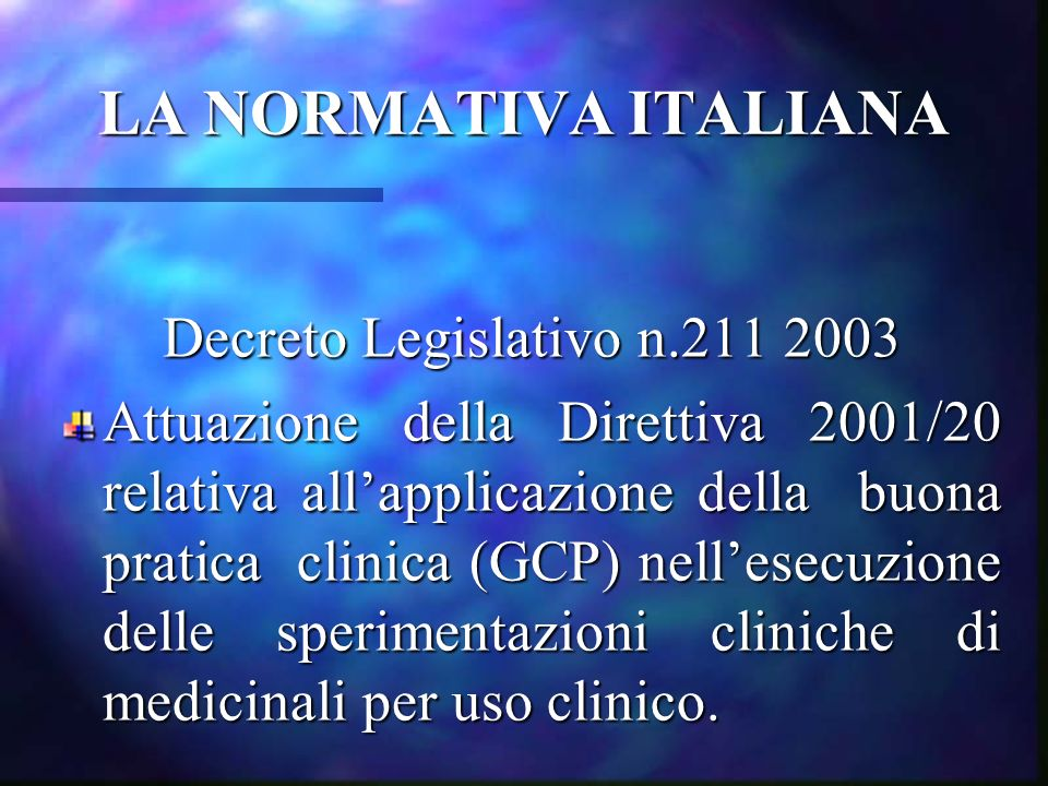 LA NORMATIVA ITALIANA Decreto Legislativo n.211 2003