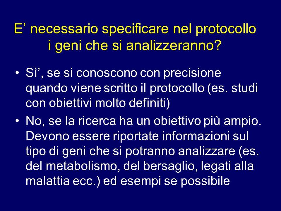 E' necessario specificare nel protocollo i geni che si analizzeranno