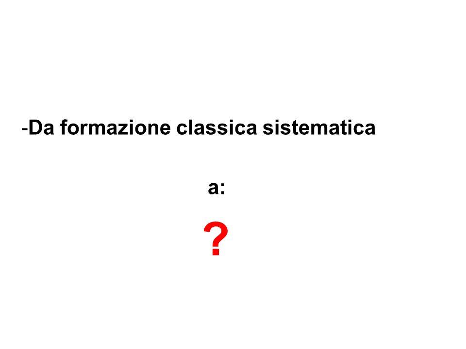 Da formazione classica sistematica a: