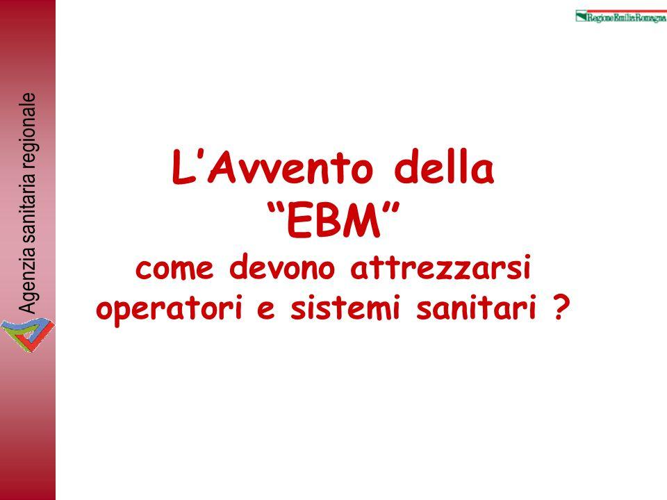 L'Avvento della EBM come devono attrezzarsi operatori e sistemi sanitari