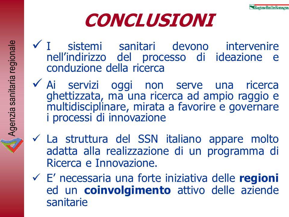 CONCLUSIONI I sistemi sanitari devono intervenire nell'indirizzo del processo di ideazione e conduzione della ricerca.