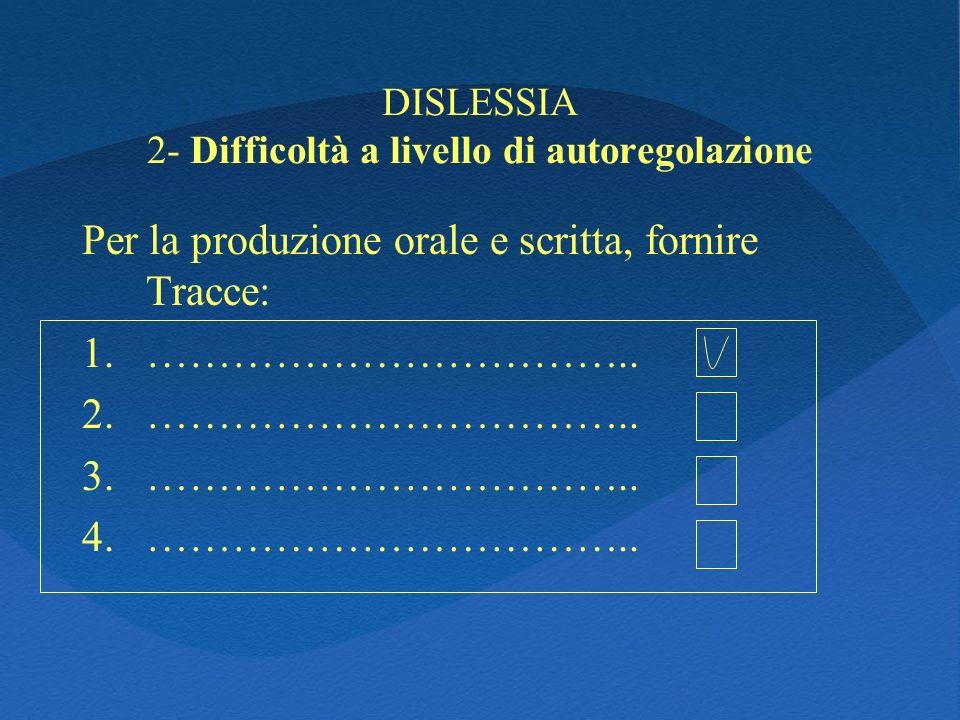 DISLESSIA 2- Difficoltà a livello di autoregolazione