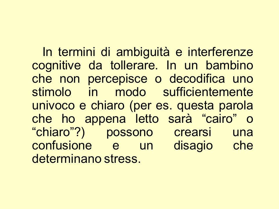 In termini di ambiguità e interferenze cognitive da tollerare