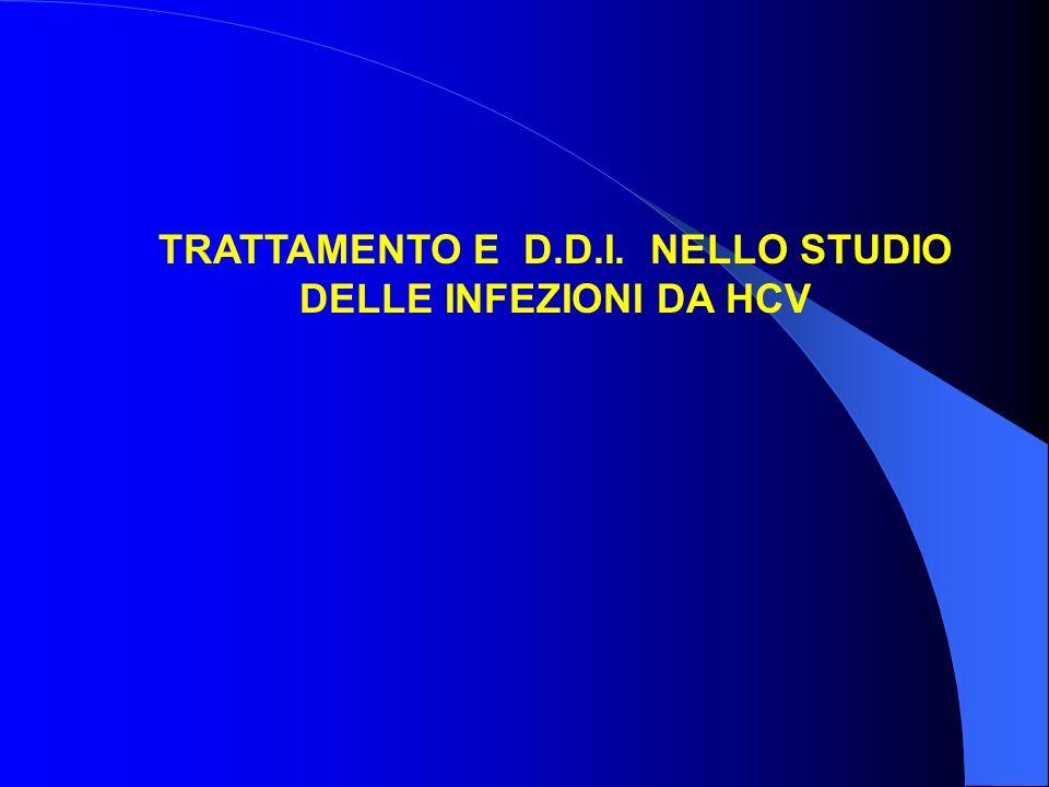 TRATTAMENTO E D.D.I. NELLO STUDIO DELLE INFEZIONI DA HCV