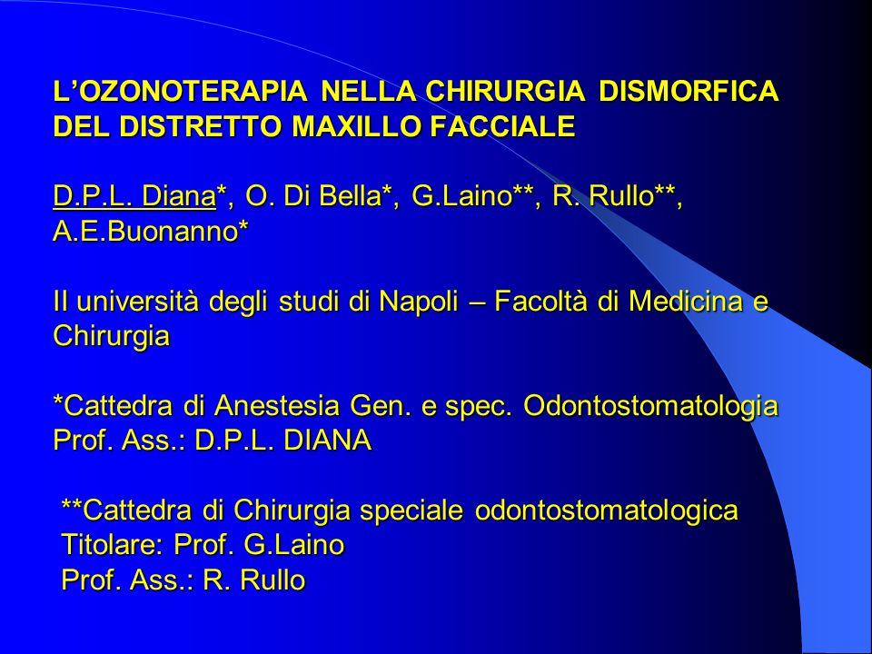 L'OZONOTERAPIA NELLA CHIRURGIA DISMORFICA DEL DISTRETTO MAXILLO FACCIALE D.P.L.