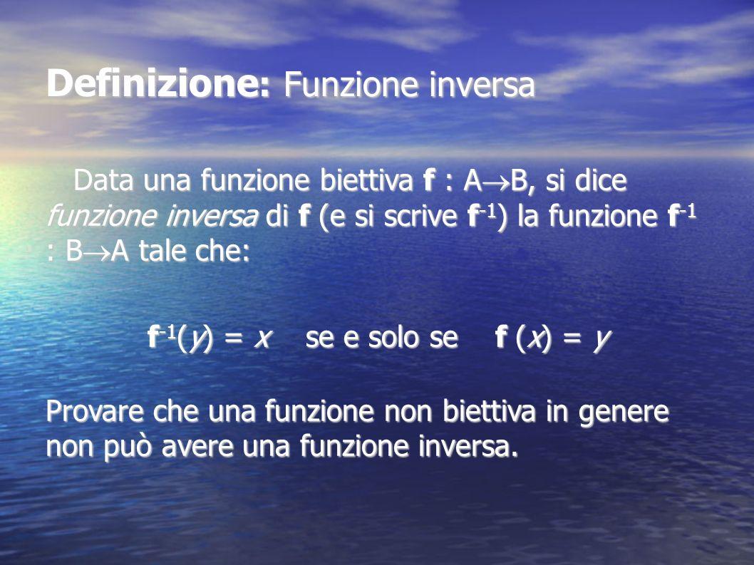 f-1(y) = x se e solo se f (x) = y