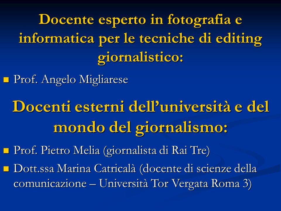 Docenti esterni dell'università e del mondo del giornalismo: