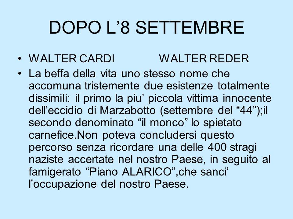 DOPO L'8 SETTEMBRE WALTER CARDI WALTER REDER