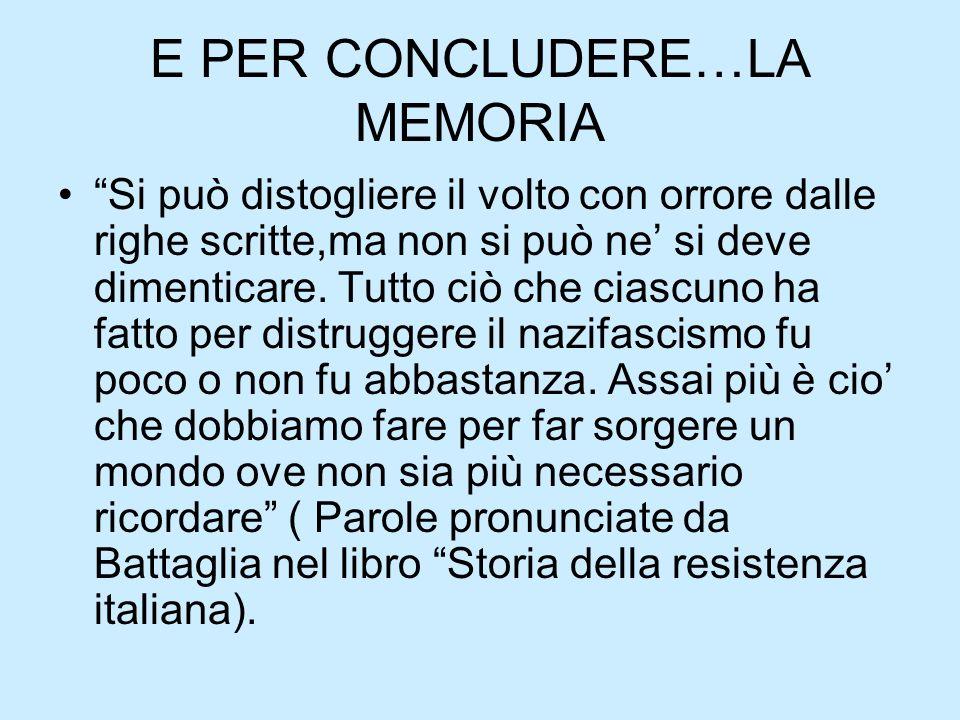 E PER CONCLUDERE…LA MEMORIA