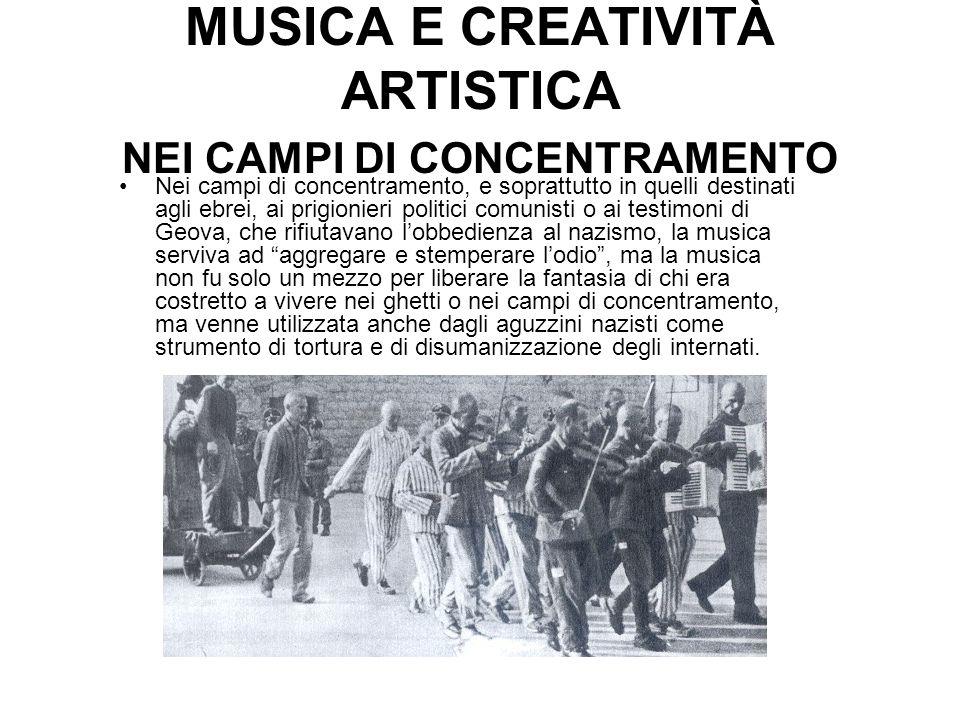 MUSICA E CREATIVITÀ ARTISTICA NEI CAMPI DI CONCENTRAMENTO