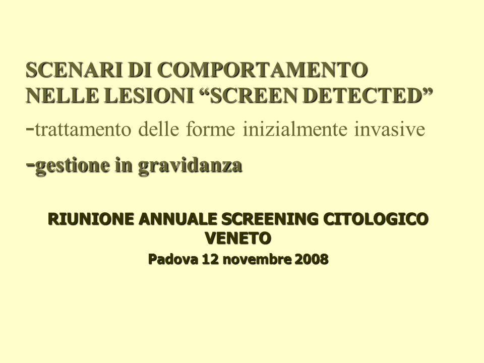 RIUNIONE ANNUALE SCREENING CITOLOGICO VENETO Padova 12 novembre 2008