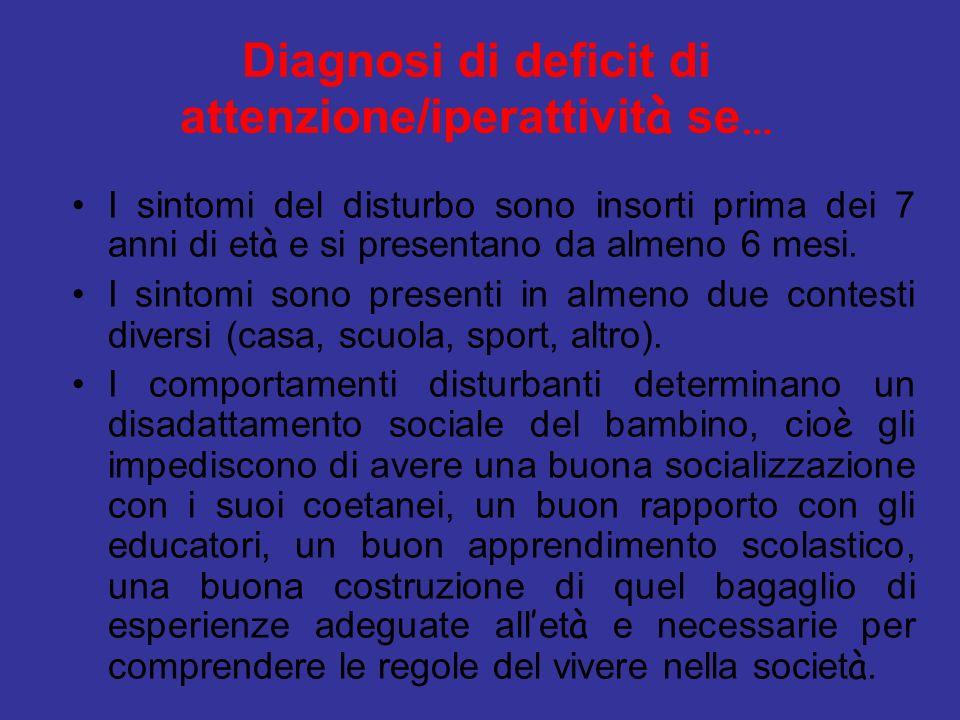 Diagnosi di deficit di attenzione/iperattività se…