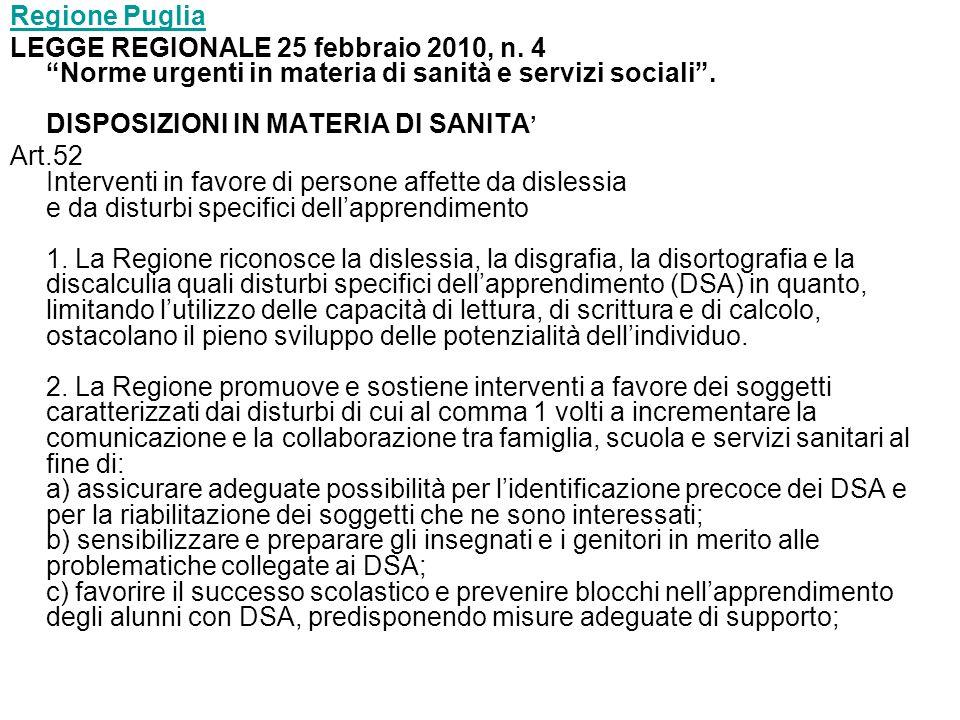 Regione Puglia LEGGE REGIONALE 25 febbraio 2010, n. 4 Norme urgenti in materia di sanità e servizi sociali . DISPOSIZIONI IN MATERIA DI SANITA'