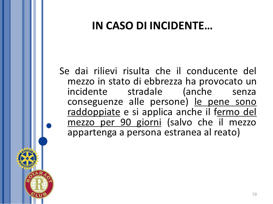 IN CASO DI INCIDENTE…