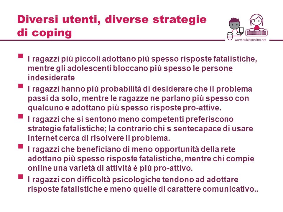 Diversi utenti, diverse strategie di coping