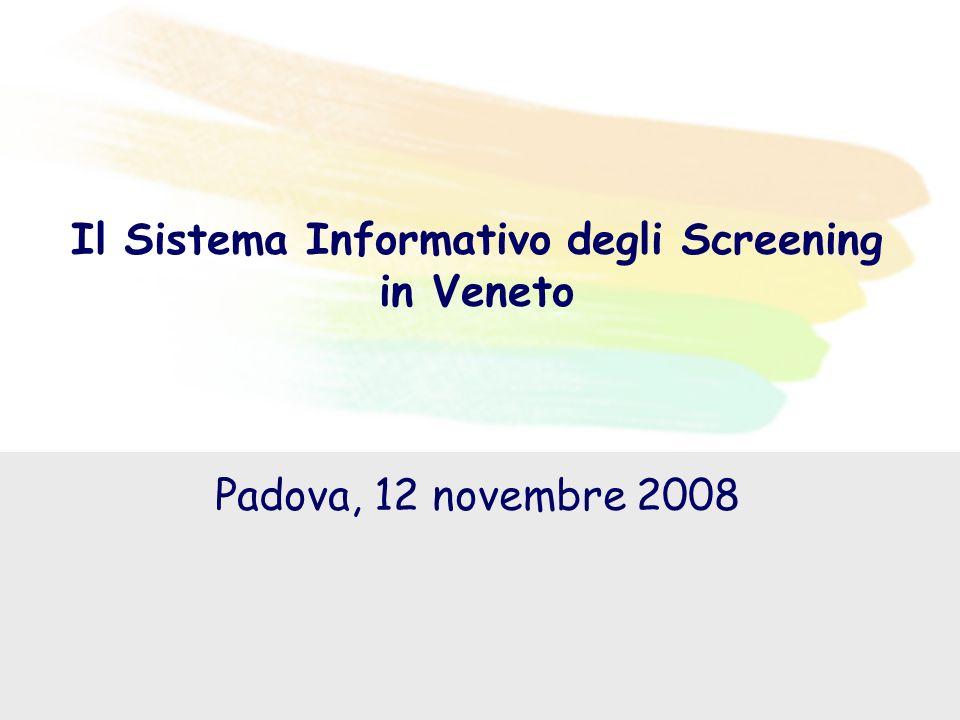 Il Sistema Informativo degli Screening in Veneto Padova, 12 novembre 2008