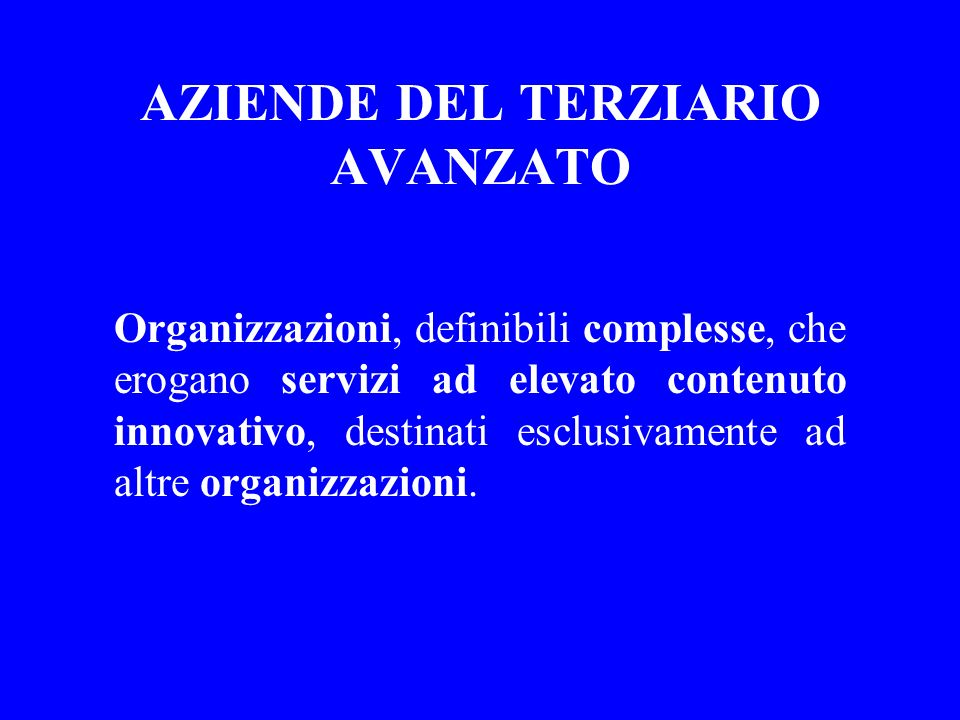 AZIENDE DEL TERZIARIO AVANZATO