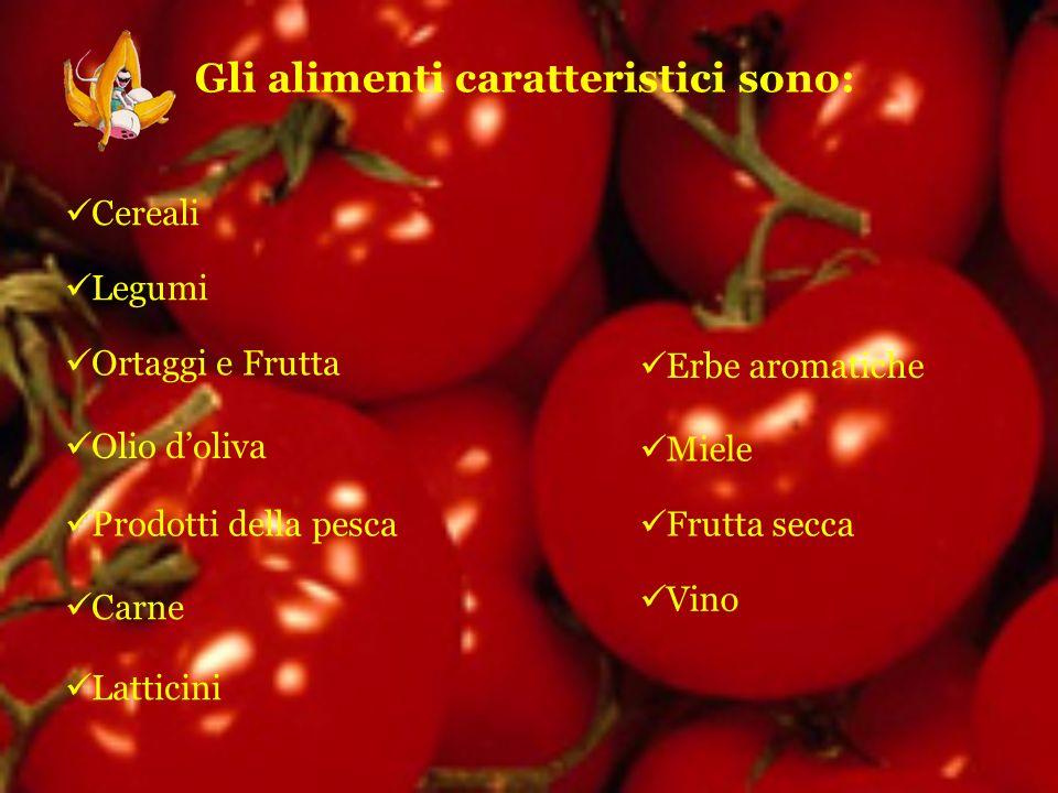 Gli alimenti caratteristici sono: