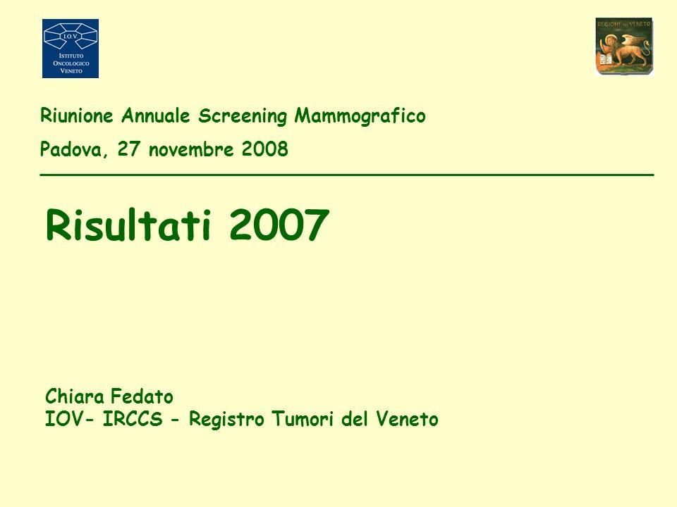 Risultati 2007 Riunione Annuale Screening Mammografico