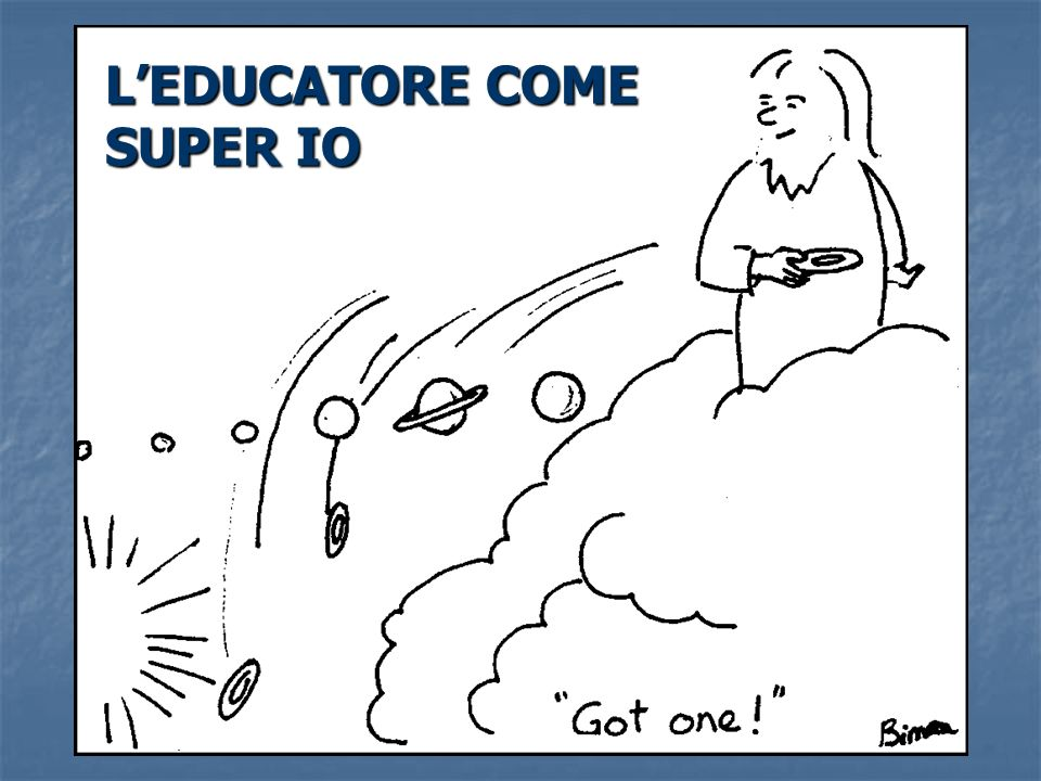 L'EDUCATORE COME SUPER IO