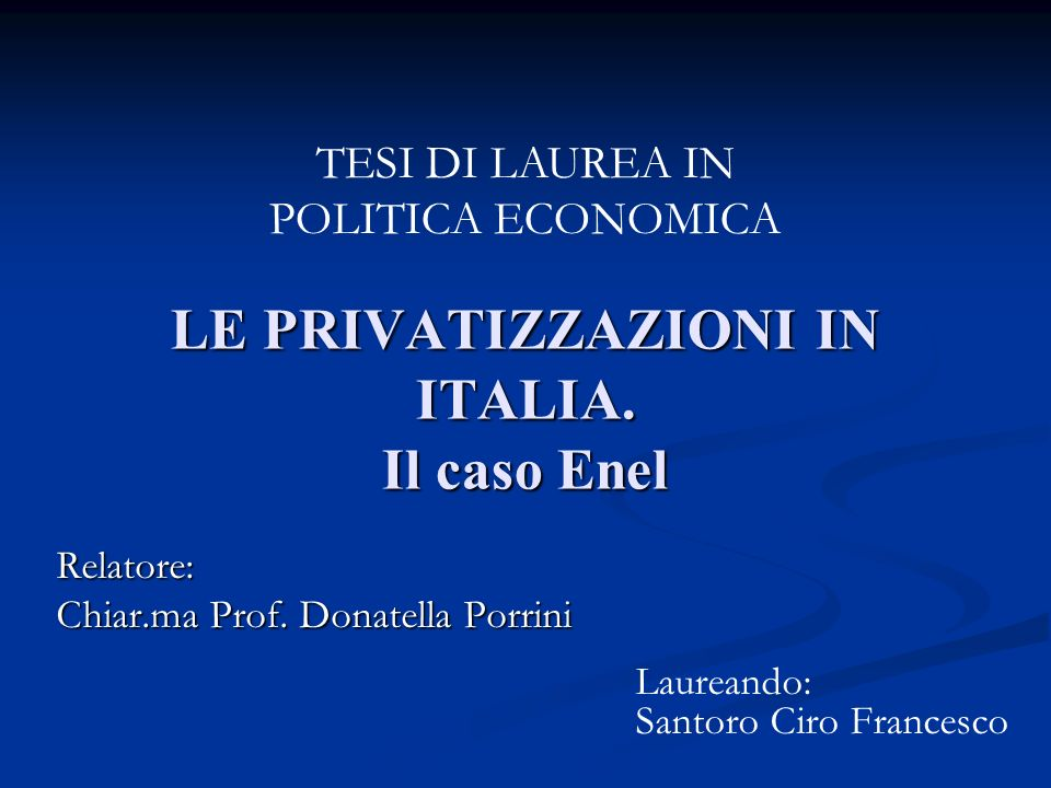 LE PRIVATIZZAZIONI IN ITALIA. Il caso Enel