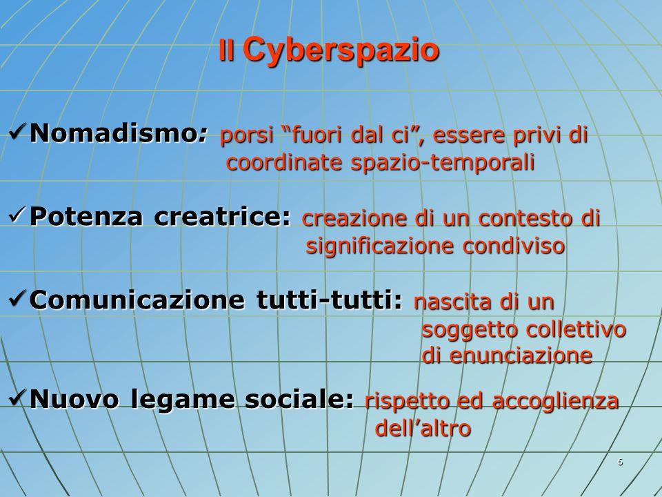 Il Cyberspazio Nomadismo: porsi fuori dal ci , essere privi di