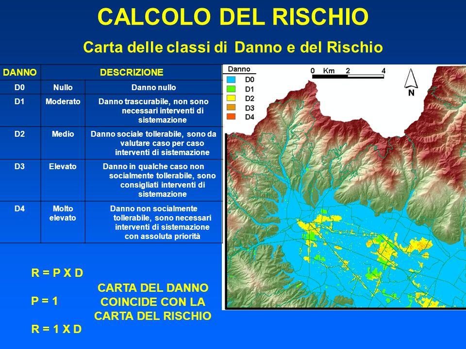 CALCOLO DEL RISCHIO Carta delle classi di Danno e del Rischio