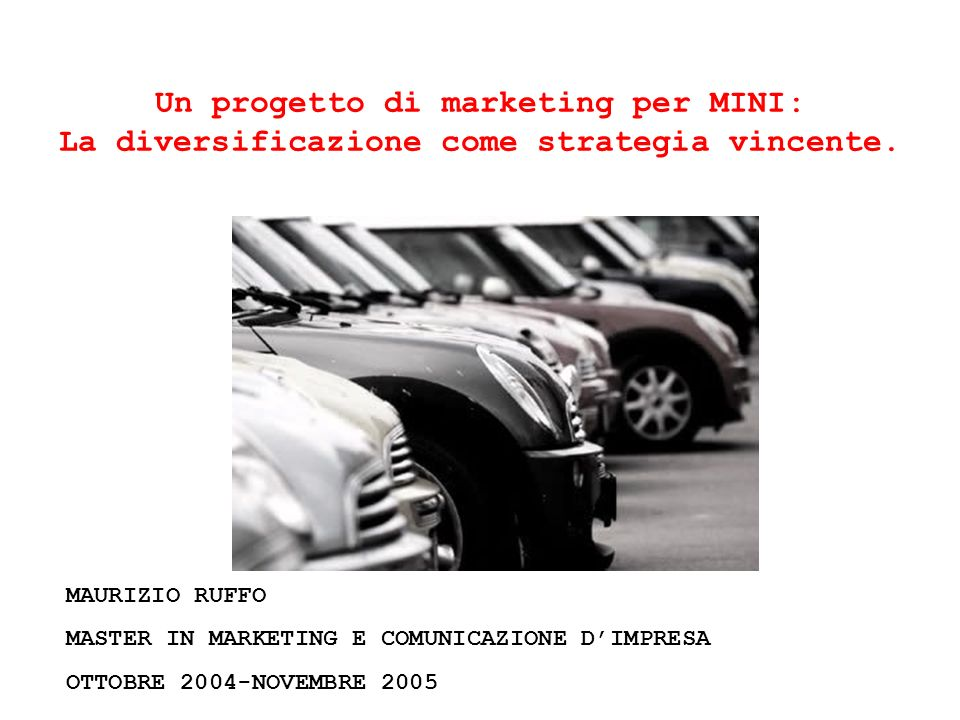 Un progetto di marketing per MINI: La diversificazione come strategia vincente.