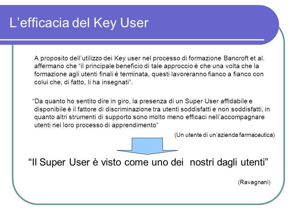 L'efficacia del Key User