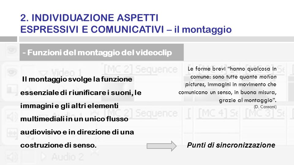 2. INDIVIDUAZIONE ASPETTI ESPRESSIVI E COMUNICATIVI – il montaggio