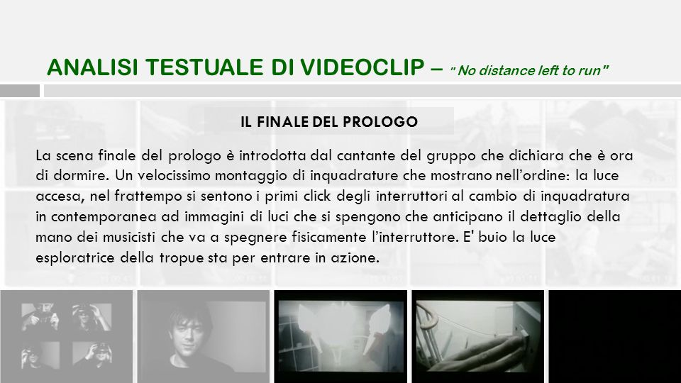 ANALISI TESTUALE DI VIDEOCLIP – No distance left to run