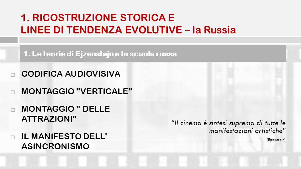 1. RICOSTRUZIONE STORICA E LINEE DI TENDENZA EVOLUTIVE – la Russia