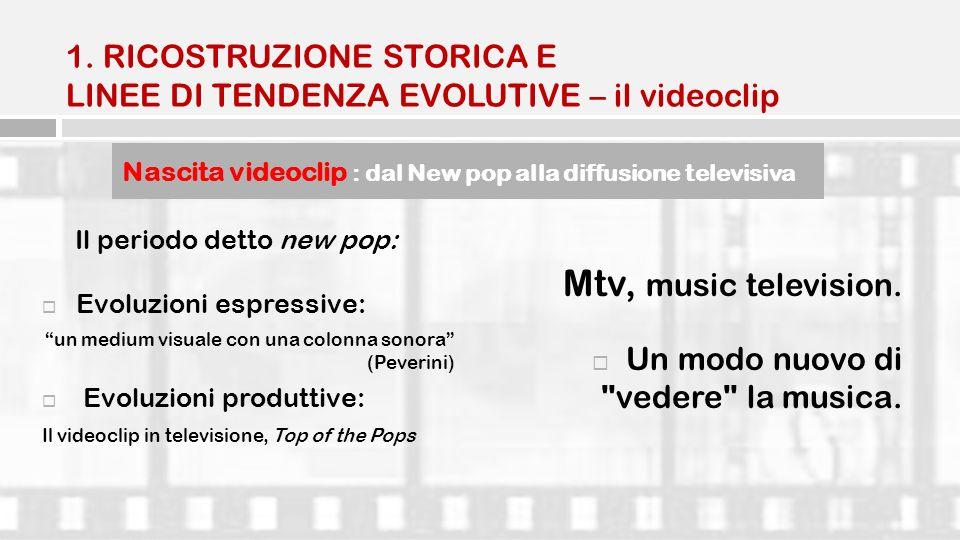 1. RICOSTRUZIONE STORICA E LINEE DI TENDENZA EVOLUTIVE – il videoclip