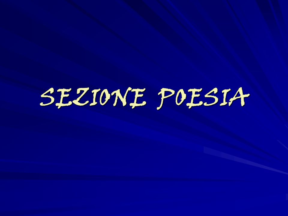 SEZIONE POESIA