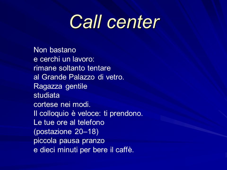 Call center Non bastano e cerchi un lavoro: rimane soltanto tentare