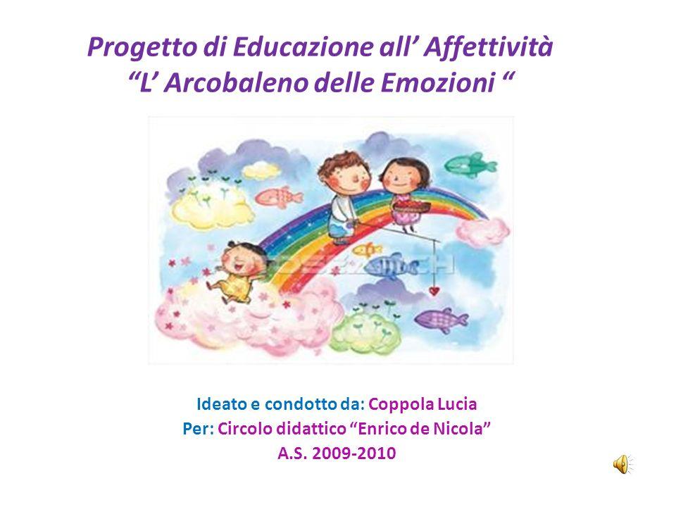 Progetto di Educazione all' Affettività L' Arcobaleno delle Emozioni