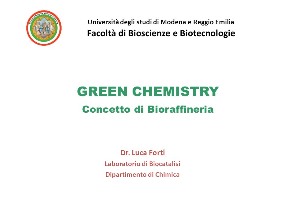GREEN CHEMISTRY Facoltà di Bioscienze e Biotecnologie