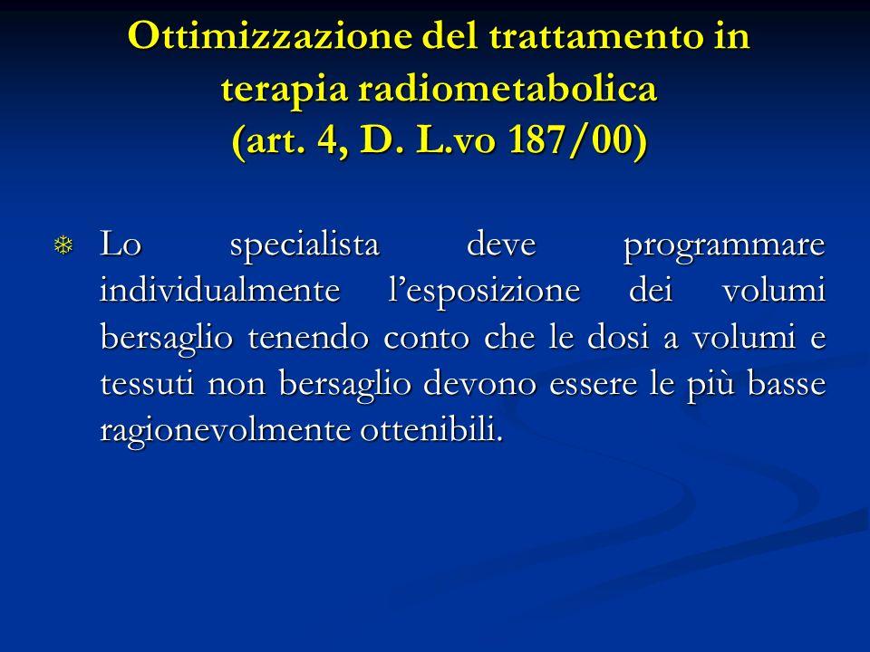 Ottimizzazione del trattamento in terapia radiometabolica (art. 4, D. L.vo 187/00)