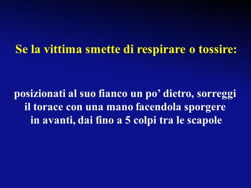 Se la vittima smette di respirare o tossire: