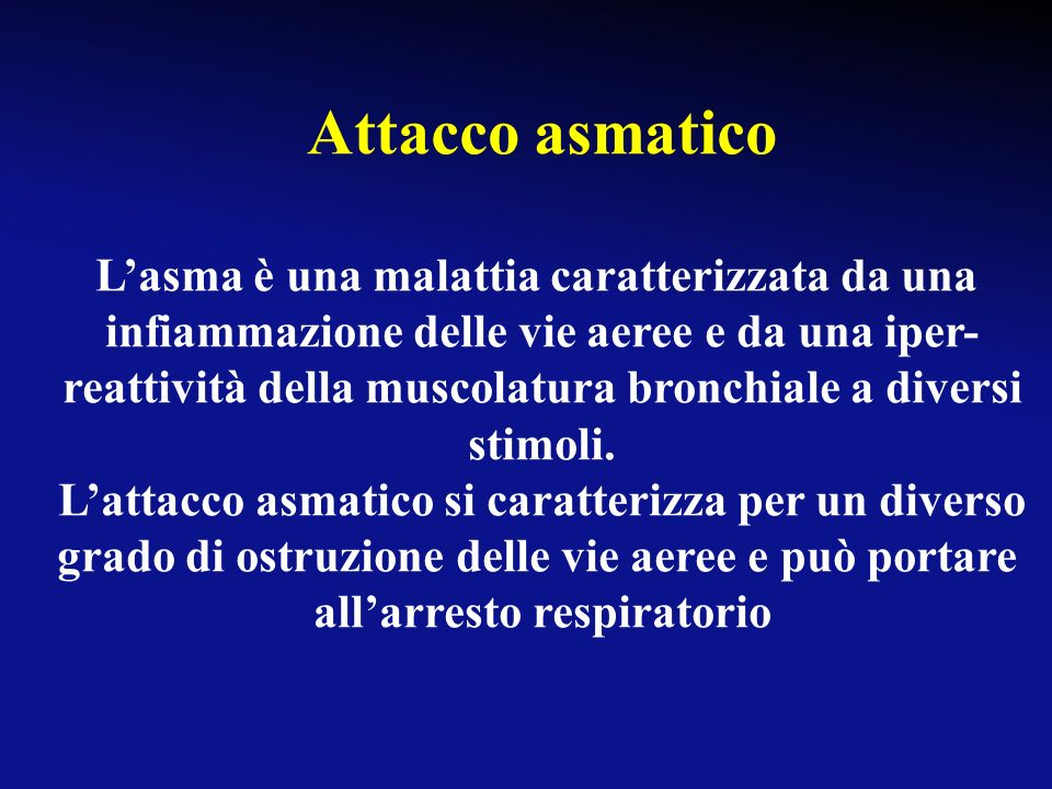 Attacco asmatico L'asma è una malattia caratterizzata da una