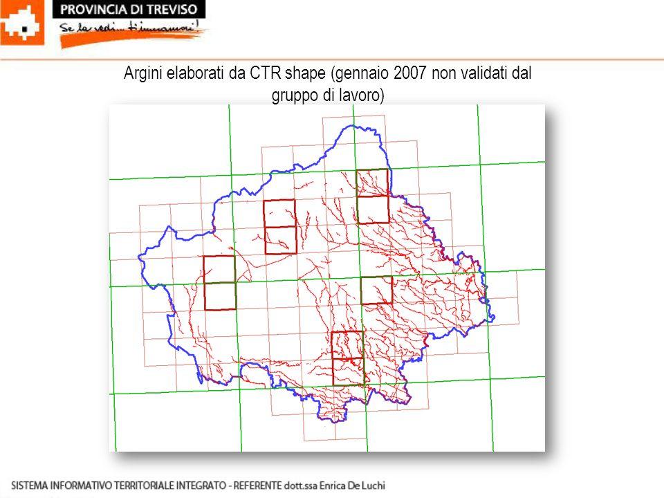 Argini elaborati da CTR shape (gennaio 2007 non validati dal gruppo di lavoro)