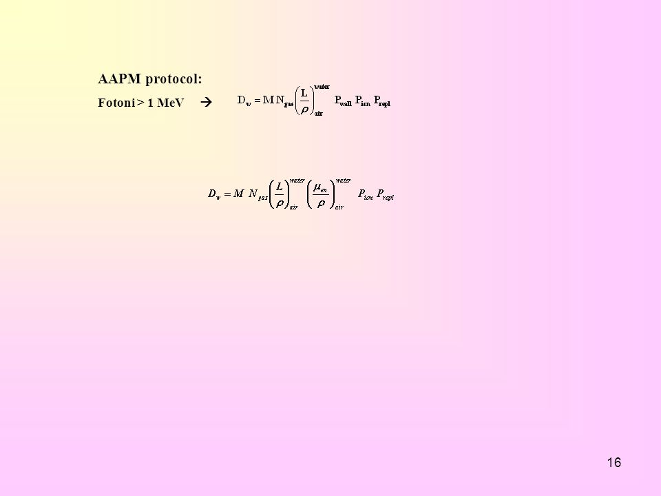AAPM protocol: Fotoni > 1 MeV 