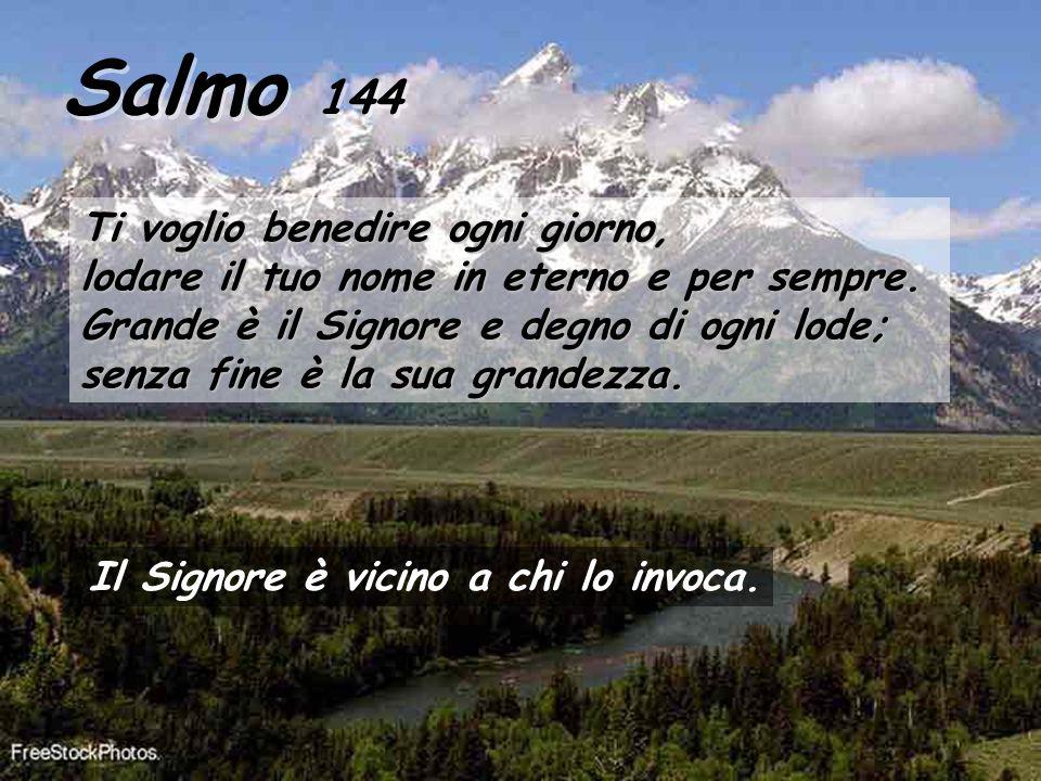 Salmo 144 Ti voglio benedire ogni giorno,