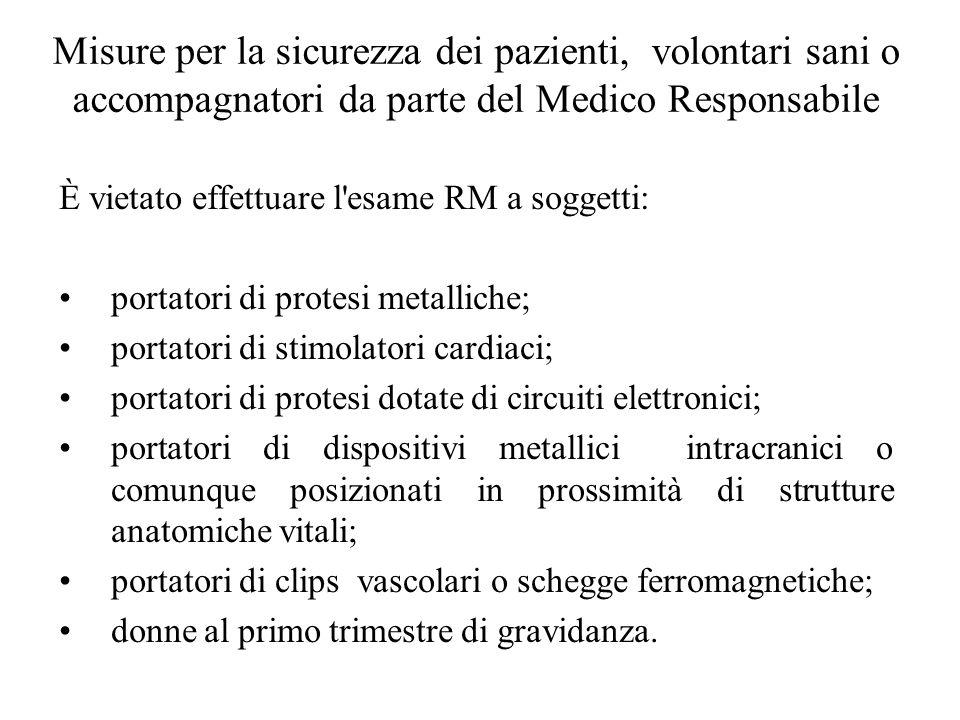 Misure per la sicurezza dei pazienti, volontari sani o accompagnatori da parte del Medico Responsabile
