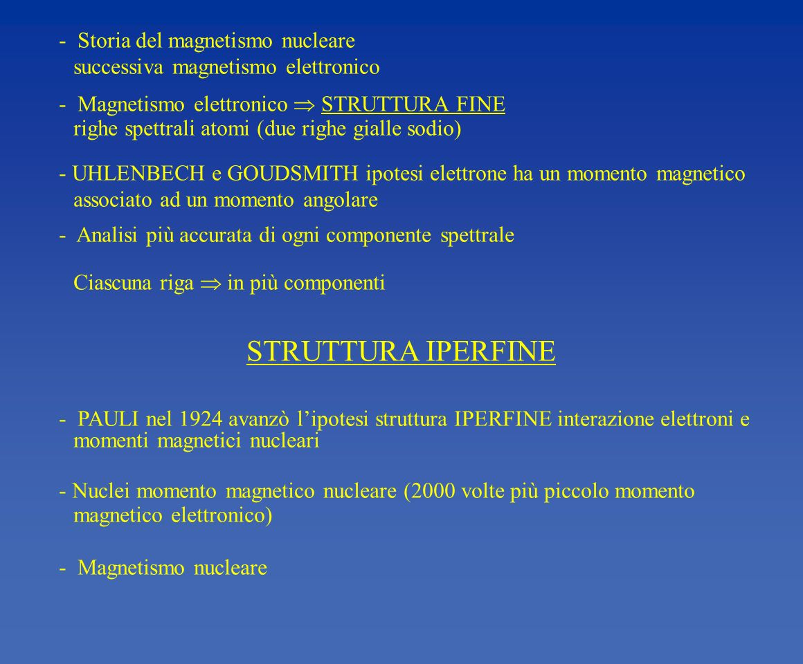 STRUTTURA IPERFINE Storia del magnetismo nucleare