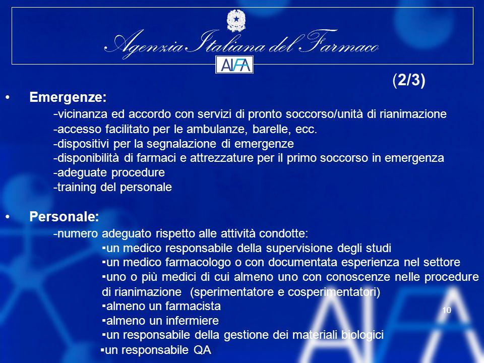 (2/3) Emergenze: -vicinanza ed accordo con servizi di pronto soccorso/unità di rianimazione. -accesso facilitato per le ambulanze, barelle, ecc.