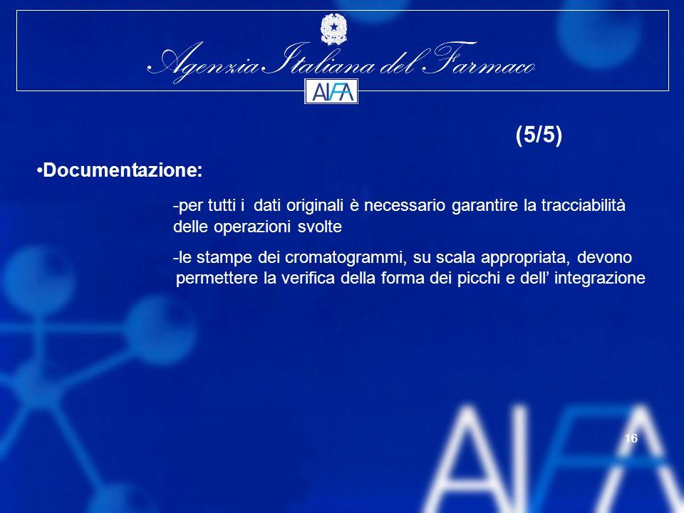 (5/5) Documentazione: -per tutti i dati originali è necessario garantire la tracciabilità delle operazioni svolte.